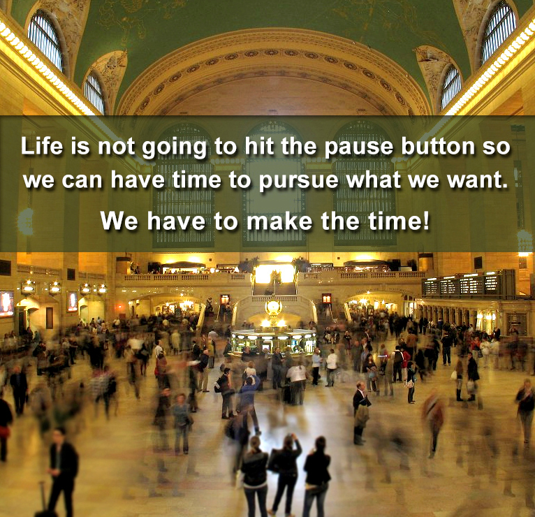 Life will Not hit the Pause button