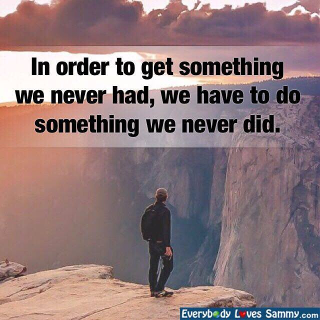 Do something we never did